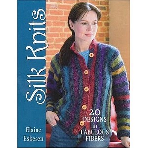 Silk Knits; 20 Designs in Fabulous Fibers